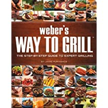 Weber's Way to Grill: The Step-by-Step Guide to Expert Grilling (Sunset Books) by Jamie Purviance (2009-03-03)