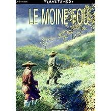 LE MOINE FOU