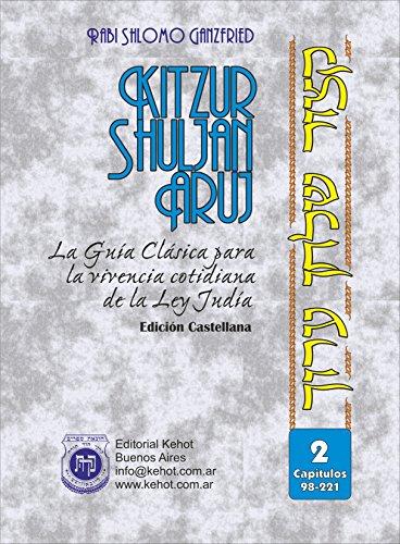 Kitzur Shulján Aruj Vol. 2: La Guía Clásica Para La Vivencia Cotidiana De La Ley Judía (English Edition) por Shlomo Ganzfried