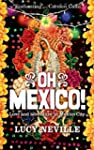 Oh Mexico!: Love and Adventure in Mex...
