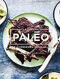 La cuisine Paléo - Des chasseurs cueilleurs - 88 recettes à dévorer