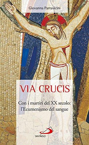 Via Crucis. Con i martiri del XX secolo: l'ecumenismo del sangue