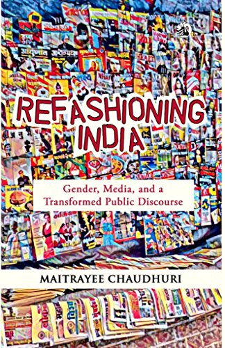 Refashioning India: Gender, Media and a Transformed Public Discourse