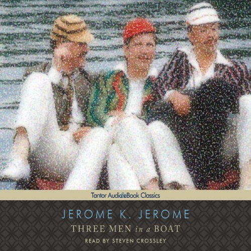 Three Men in a Boat (To Say Nothing of the Dog)  Audiolibri