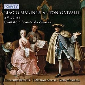 Biagio Marini & Antonio Vivaldi a Vicenza: Cantate E Sonate Da Camera