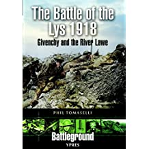 The Battle of the Lys 1918: Givenchy and the River Law