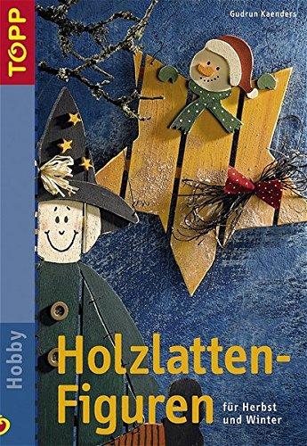 Holzlatten-Figuren: für Herbst und Winter