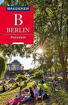 Baedeker Reiseführer Berlin, Potsdam: mit Downloads aller Karten und Grafiken (Baedeker Reiseführer E-Book) (German Edition) de [Knoller, Rasso]