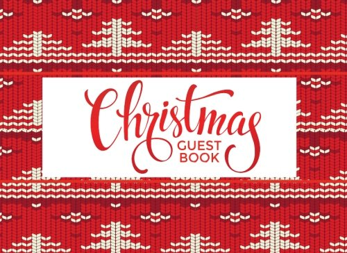 : Ugly Christmas Sweater Party Guest Book, with Space for Comments, Memories and Gifts (Ugly Christmas Sweater Party Supplies)