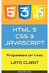 HTML5, CSS3, JavaScript, ajax, jQuery: Programmare per il web, lato client Formato Kindle