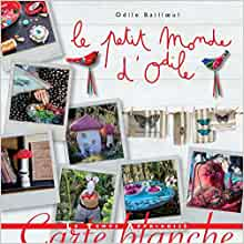 Amazon.fr - Le petit monde d'Odile - Odile Bailloeul - Livres