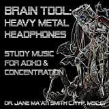 Brain Tool: Heavy Metal Headphones Study Music For Adhd And Concentration