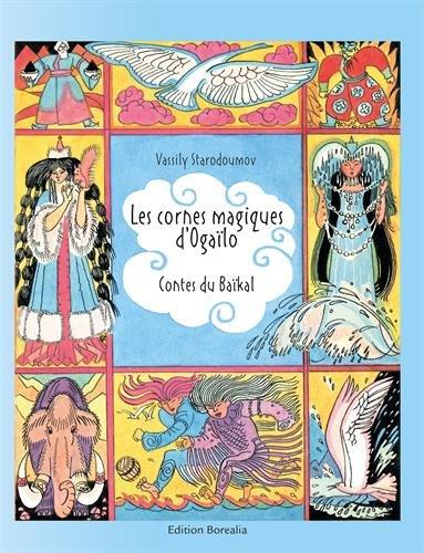 Les cornes magiques d'Ogaïlo : Contes du Baïkal