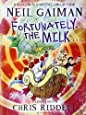 Fortunately, the Milk . .