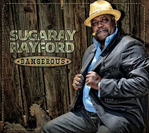Dangerous by Sugaray Rayford (2013-09-17)