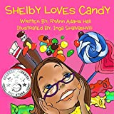 Children's Book: Shelby Loves Candy (English Edition)