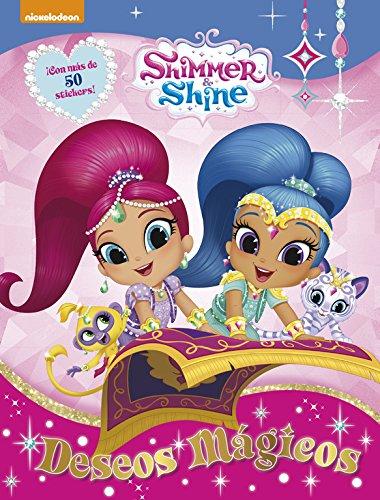 Deseos mágicos (Shimmer & Shine. Actividades): ¡Con más de 50 stickers! (SHIMMER Y SHINE) por Nickelodeon Nickelodeon