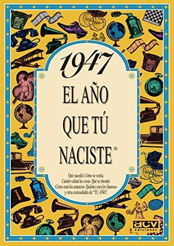1947 EL AÑO QUE TU NACISTE (El año que tú naciste) por Rosa Collado