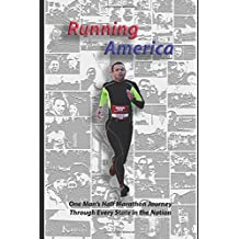 Running America: One Man's Half Marathon Journey Through Every State in the Nation