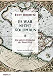 Es war nicht Kolumbus: Die wahren Entdecker der Neuen Welt - Tony Horwitz, Harald Stadler (Übers.)