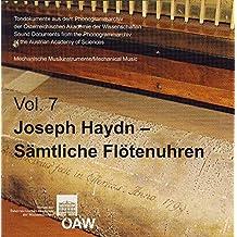 Joseph Haydn - Sämtliche Flötenuhren: Mechanische Musikinstrumente/Mechanincal Music Volume 7 (Tondokumente des Phonogrammarchivs)