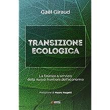 Transizione ecologica. La finanza a servizio della nuova frontiera dell'economia (Cittadini sul pianeta)