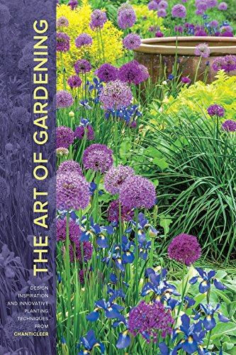 The Art of Gardening: Design Inspiration and Innovative Planting Techniques from Chanticleer (English Edition)