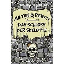 Milten & Percy - Das Schloss der Skelette