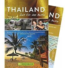 Reiseführer Thailand – Zeit für das Beste: Highlights und Geheimtipps für 2018 von Bangkok bis Phuket. Mit Landkarte, Tipps für Thailands Kulturstätten und Adressen fürs Backpacking.