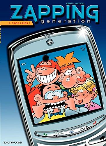 Zapping Generation - Tome 1 - Trop laids ! par Janssens