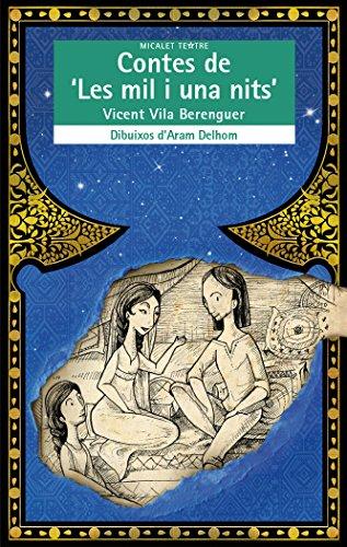Contes De Les Mil I Una Nits (Micalet Teatre) por Vicent Vila Berenguer