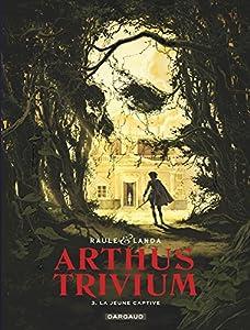 """Afficher """"Arthus trivium n° 03<br /> La jeune captive"""""""