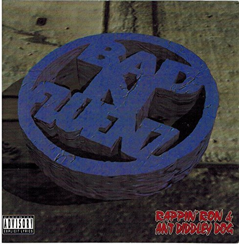 Bad-N-Fluenz by Rappin' Ron & Ant Diddley Dog (1995-02-21)
