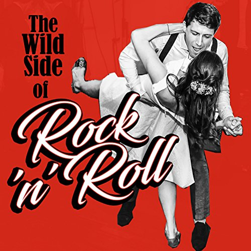 The Wild Side of Rock 'n' Roll