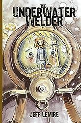The Underwater Welder by Jeff Lemire (2016-08-02)