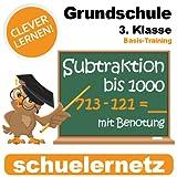 Grundschule 3. Klasse Minus-Rechnen (Subtraktion) bis 1000