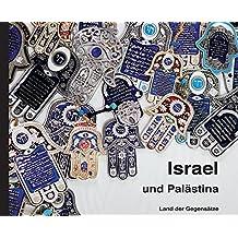 Israel und Palästina: - Land der Gegensätze