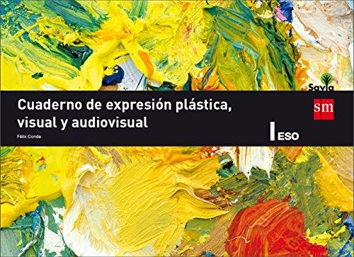 Cuaderno de expresión plástica, visual y audiovisual. 1 ESO. Savia