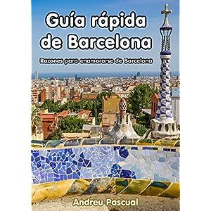 Guía rápida de Barcelona: Razones para enamorarte de Barcelona