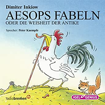 Aesops Fabeln Oder Die Weisheit Der Antike Horbuch Download Amazon De Dimiter Inkiow Peter Kaempfe Igel Records Audible Audiobooks