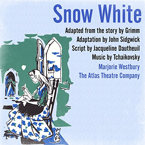Snow White (Adapted from the Story by Grimm. Adaptation by John Sidgwick) Music by Tchaikovsky - Westbury Music