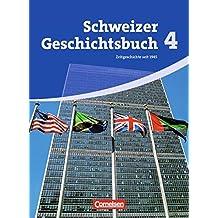 Schweizer Geschichtsbuch: Band 4 - Zeitgeschichte seit 1945: Schülerbuch