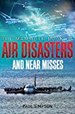 The Mammoth Book of Air Disasters and Near Misses
