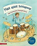 Max spielt Schlagzeug: Von Trommeln, Triangeln & Co. (Musikalisches Bilderbuch mit CD)