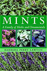 Mints: A Family of Herbs and Ornamentals by Barbara Perry Lawton (2005-11-01)