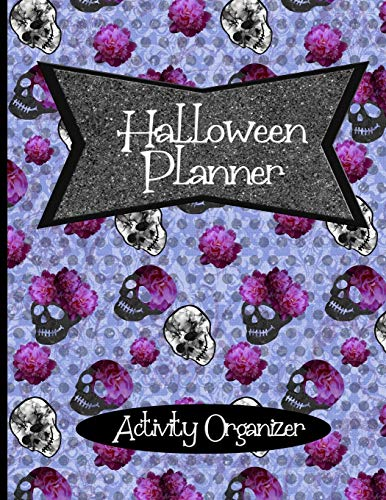 Halloween Planner Activity Organizer: Complete Undated Guided Notebook for Activities, Party Planning, Budget, Decorations, & Costumes