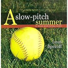 A Slow-Pitch Summer: My Rookie Senor Softball Season (English Edition)