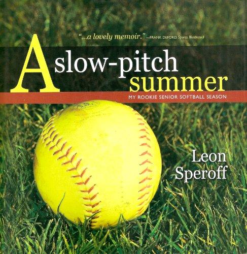 A Slow-Pitch Summer: My Rookie Senor Softball Season (English Edition) por Leon Speroff