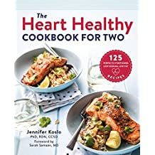 The Heart Healthy Cookbook for Two: 125 Perfectly Portioned Low-Sodium, Low Fat Recipes