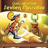 Ülkü Abla'dan Sevilen Masallar, Vol. 2 (M. Eğitim Bakanlığınca Okullara Tavsiye Edilmiştir.)